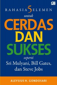 Rahasia 5 Elemen untuk Cerdas dan Sukses seperti Sri Mulyani, Bill Gates, dan Steve Jobs